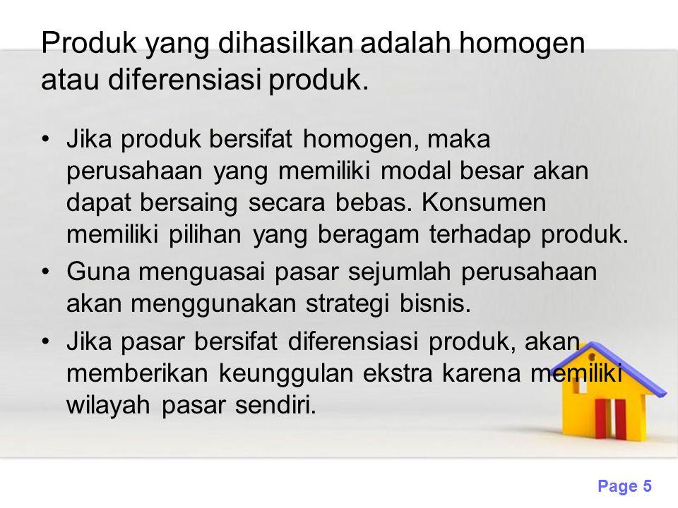 Page 5 Produk yang dihasilkan adalah homogen atau diferensiasi produk. Jika produk bersifat homogen, maka perusahaan yang memiliki modal besar akan da