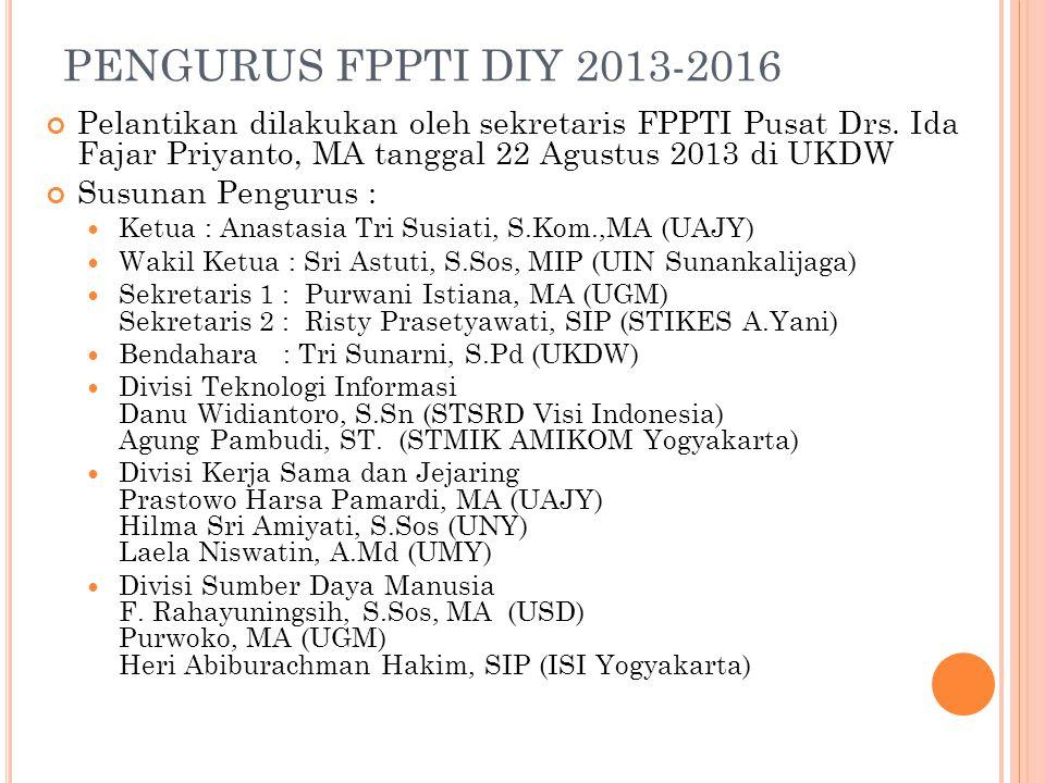 PENGURUS FPPTI DIY 2013-2016 Pelantikan dilakukan oleh sekretaris FPPTI Pusat Drs. Ida Fajar Priyanto, MA tanggal 22 Agustus 2013 di UKDW Susunan Peng