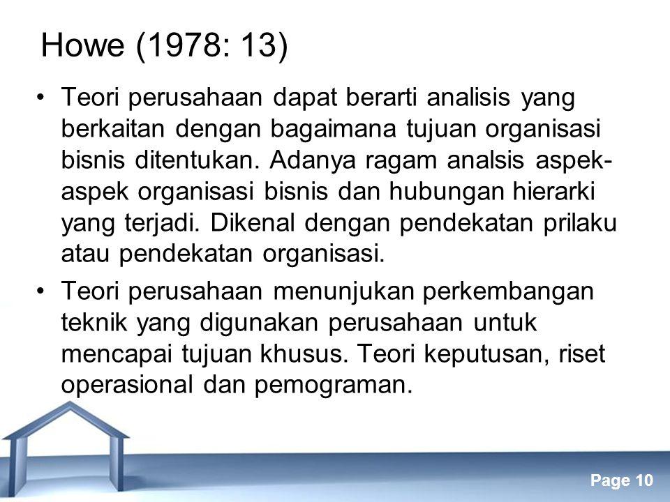 Free Powerpoint Templates Page 10 Howe (1978: 13) Teori perusahaan dapat berarti analisis yang berkaitan dengan bagaimana tujuan organisasi bisnis ditentukan.