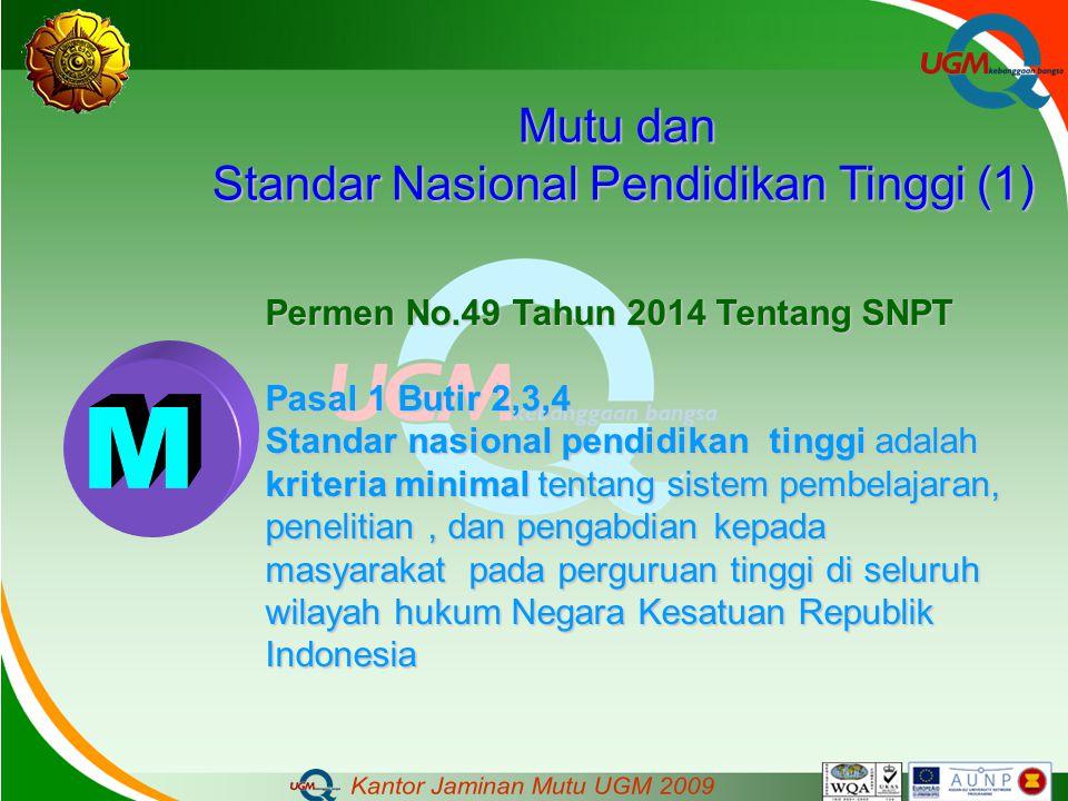 Mutu dan Standar Nasional Pendidikan Tinggi (1) Permen No.49 Tahun 2014 Tentang SNPT Pasal 1 Butir 2,3,4 Standar nasional pendidikan tinggi adalah kri