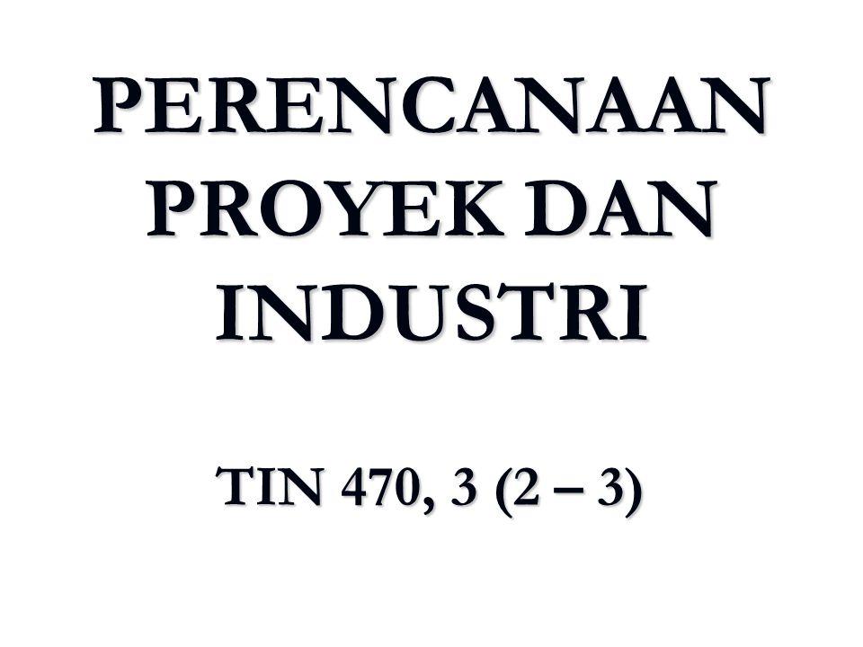 PERENCANAAN PROYEK DAN INDUSTRI TIN 470, 3 (2 – 3)