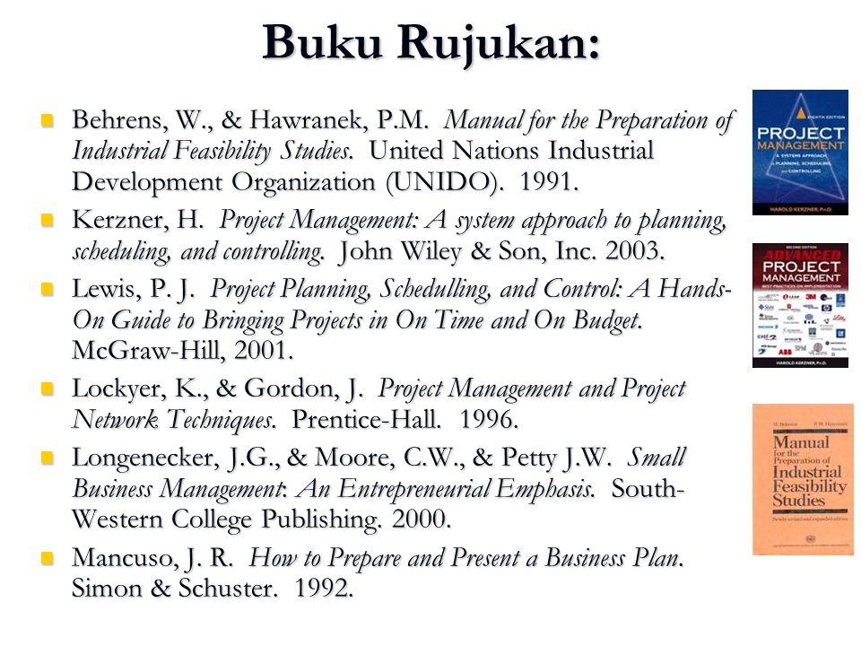 Buku Rujukan: Behrens, W., & Hawranek, P.M. Manual for the Preparation of Industrial Feasibility Studies. United Nations Industrial Development Organi