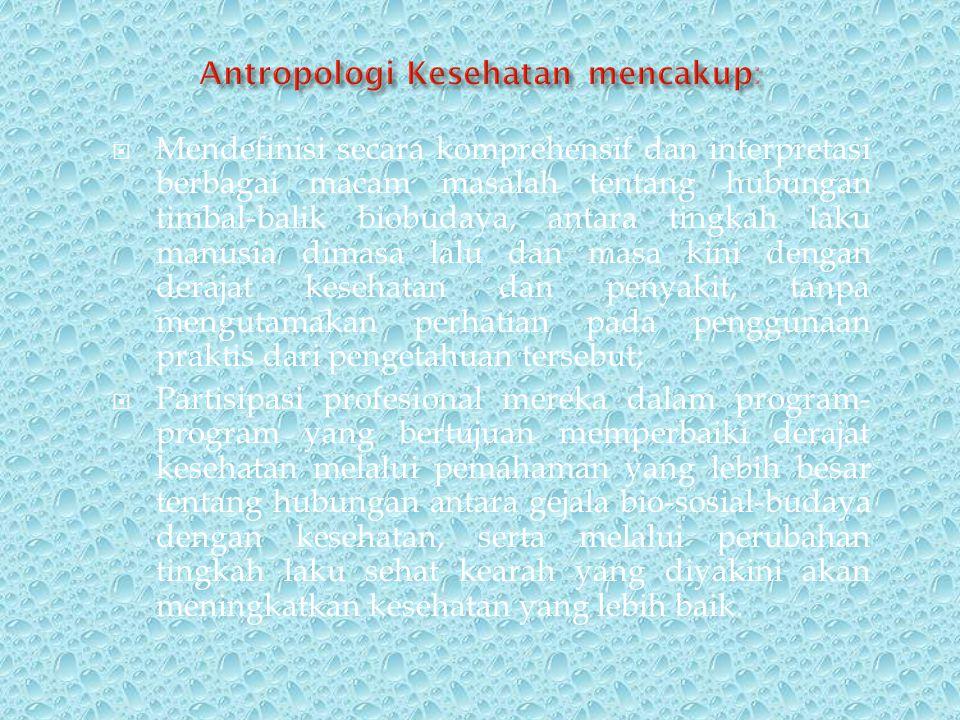 Secara teoritis dan praktis, antropologi kesehatan dan sosiologi kesehatan sebagai ilmu akan memberikan suatu sumbangan pada pengemban pelayanan kesehatan, termasuk didalamnya obstetri ginekologi sosial.