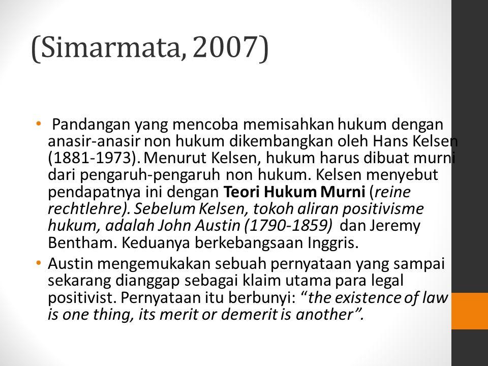 (Simarmata, 2007) Menurut Austin, hukum harus didefinisikan tanpa mengaitkannya dengan moral.