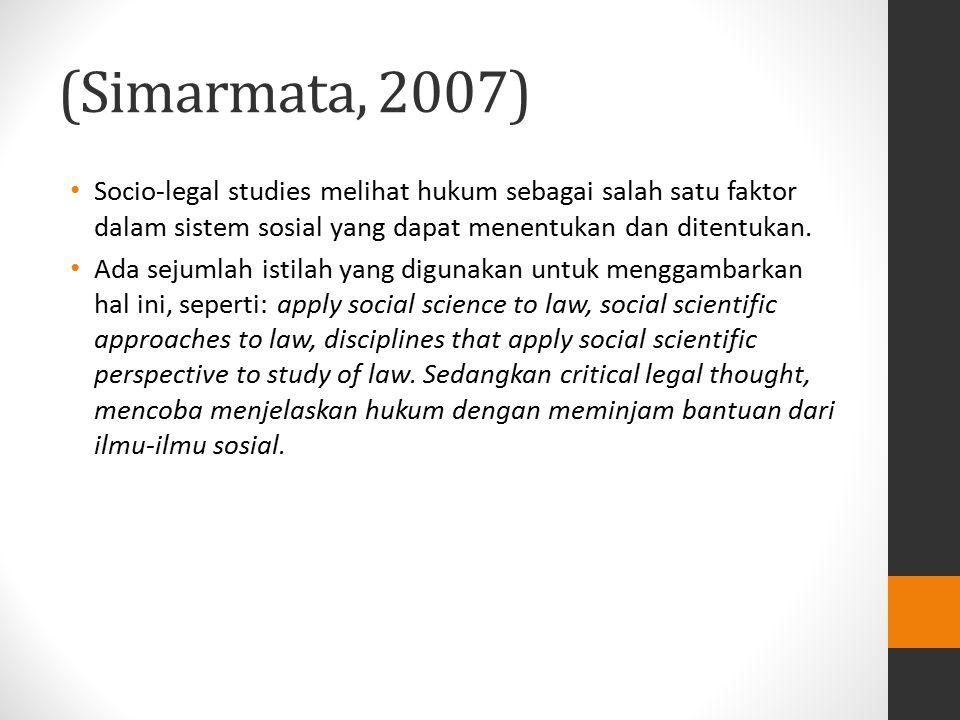 (Simarmata, 2007) Socio-legal studies melihat hukum sebagai salah satu faktor dalam sistem sosial yang dapat menentukan dan ditentukan. Ada sejumlah i