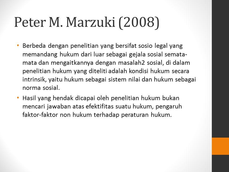 Peter M. Marzuki (2008) Berbeda dengan penelitian yang bersifat sosio legal yang memandang hukum dari luar sebagai gejala sosial semata- mata dan meng