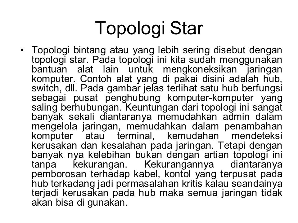 Topologi Star Topologi bintang atau yang lebih sering disebut dengan topologi star.
