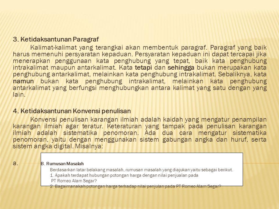 3.Ketidaksantunan Paragraf Kalimat-kalimat yang terangkai akan membentuk paragraf.
