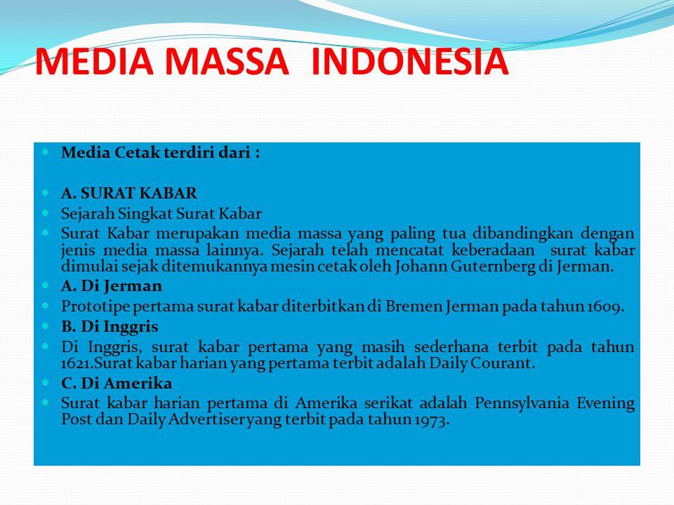 MEDIA MASSA INDONESIA Media Cetak terdiri dari : A. SURAT KABAR Sejarah Singkat Surat Kabar Surat Kabar merupakan media massa yang paling tua dibandin