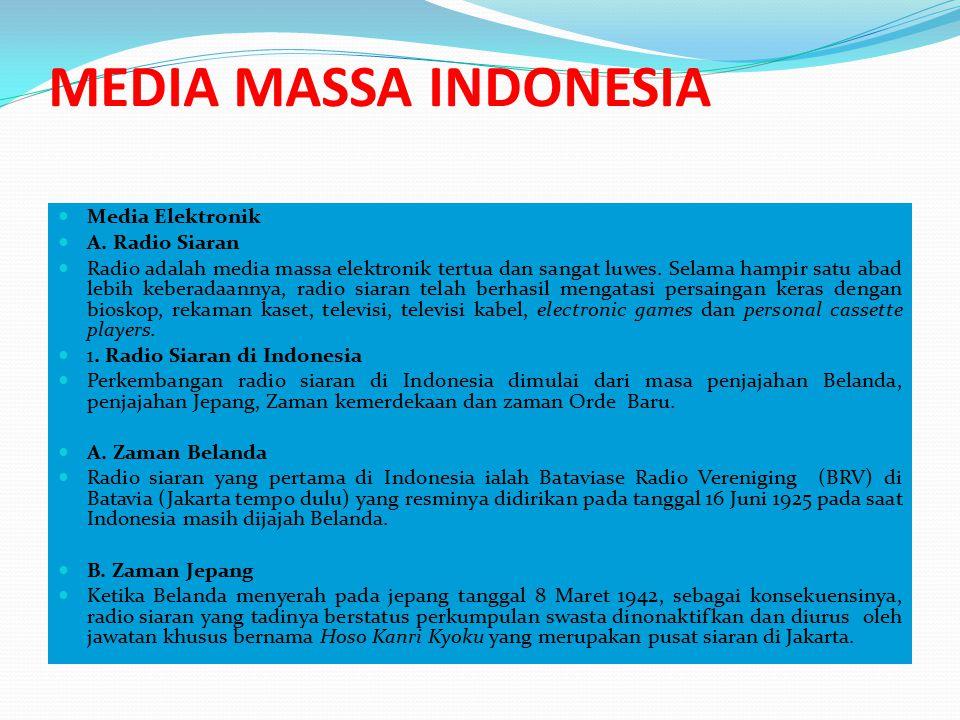 MEDIA MASSA INDONESIA C.Zaman Kemerdekaan Pada tanggal 11 September 1945, RRI resmi didirikan.