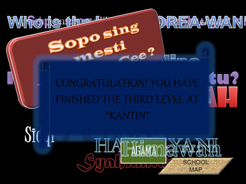 """Lihat videonya... CONGRATULATION! YOU HAVE FINISHED THE THIRD LEVEL AT """"KANTIN"""" SCHOOL MAP"""