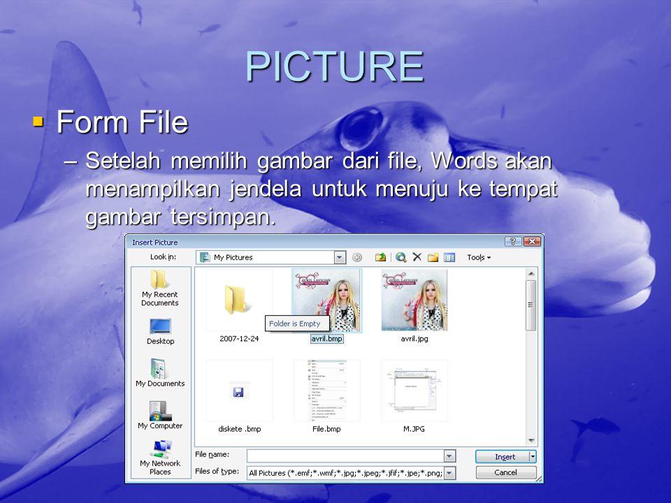 PICTURE  Clip Art –Apabila memutuskan untuk menambahkan gambar dari Clipart, maka ada dua pilihan, yaitu :  Melalui Clip Art task pane  Microsoft Clip Organizer