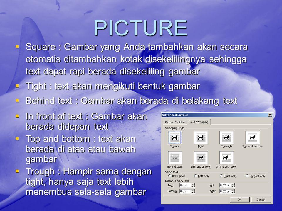 PICTURE  Square : Gambar yang Anda tambahkan akan secara otomatis ditambahkan kotak disekelilingnya sehingga text dapat rapi berada disekeliling gamb