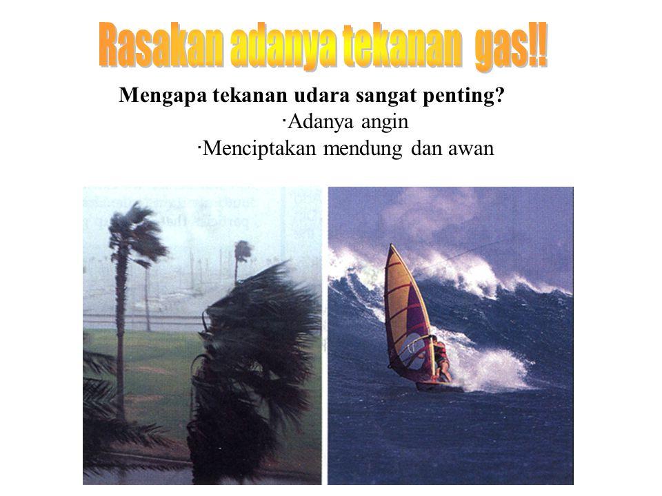 Mengapa tekanan udara sangat penting? · Adanya angin · Menciptakan mendung dan awan