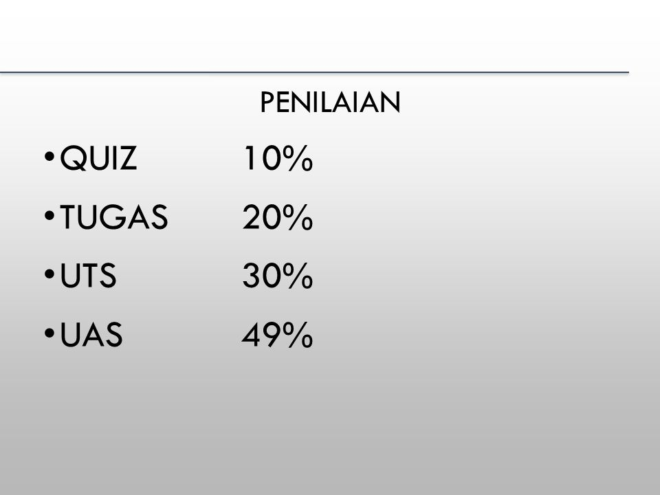 PENILAIAN QUIZ10% TUGAS20% UTS30% UAS49%