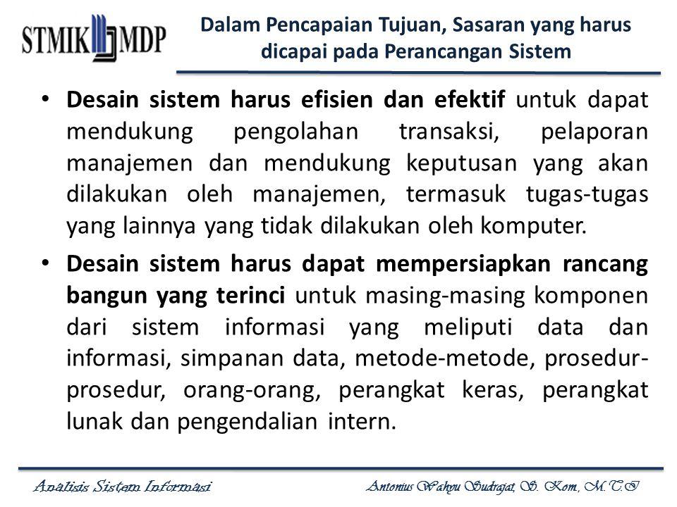 Analisis Sistem Informasi Antonius Wahyu Sudrajat, S. Kom., M.T.I Dalam Pencapaian Tujuan, Sasaran yang harus dicapai pada Perancangan Sistem Desain s