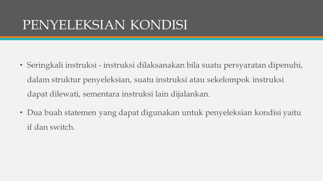 STATEMENT if (B.U) Bentuk Umum if (tunggal sederhana) Bentuk Umum if (tunggal blok statement)