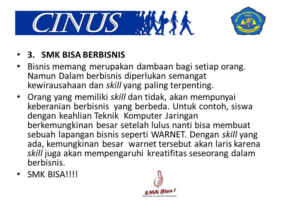 3.SMK BISA BERBISNIS Bisnis memang merupakan dambaan bagi setiap orang.