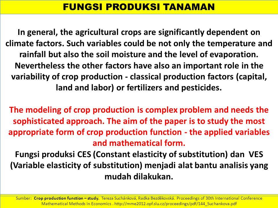 FUNGSI PRODUKSI TANAMAN Sumber: Crop production function – study.