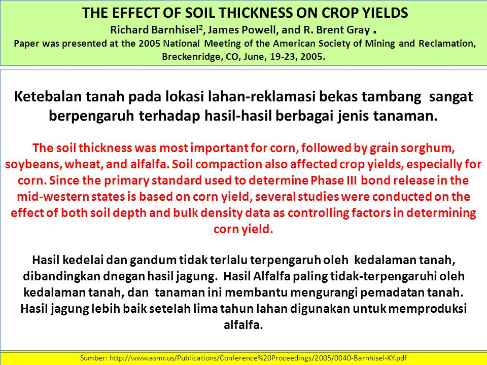THE EFFECT OF SOIL THICKNESS ON CROP YIELDS Richard Barnhisel 2, James Powell, and R. Brent Gray. Paper was presented at the 2005 National Meeting of