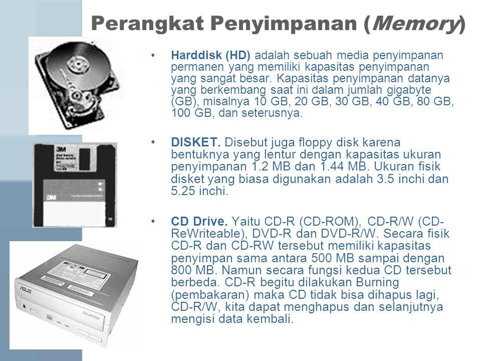 Perangkat Penyimpanan (Memory) Harddisk (HD) adalah sebuah media penyimpanan permanen yang memiliki kapasitas penyimpanan yang sangat besar.