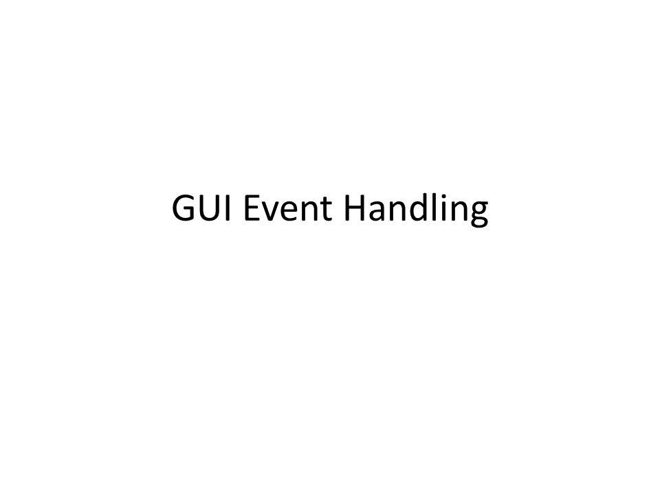 Event (kejadian) Event : kejadian yang muncul ketika user berinteraksi dengan aplikasi.