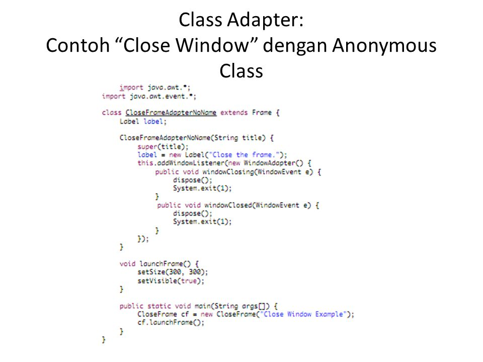 "Class Adapter: Contoh ""Close Window"" dengan Anonymous Class"