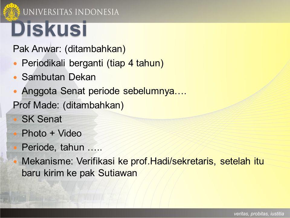 Diskusi Pak Anwar: (ditambahkan) Periodikali berganti (tiap 4 tahun) Sambutan Dekan Anggota Senat periode sebelumnya…. Prof Made: (ditambahkan) SK Sen