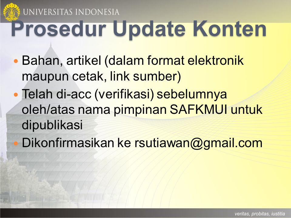 Prosedur Update Konten Bahan, artikel (dalam format elektronik maupun cetak, link sumber) Telah di-acc (verifikasi) sebelumnya oleh/atas nama pimpinan