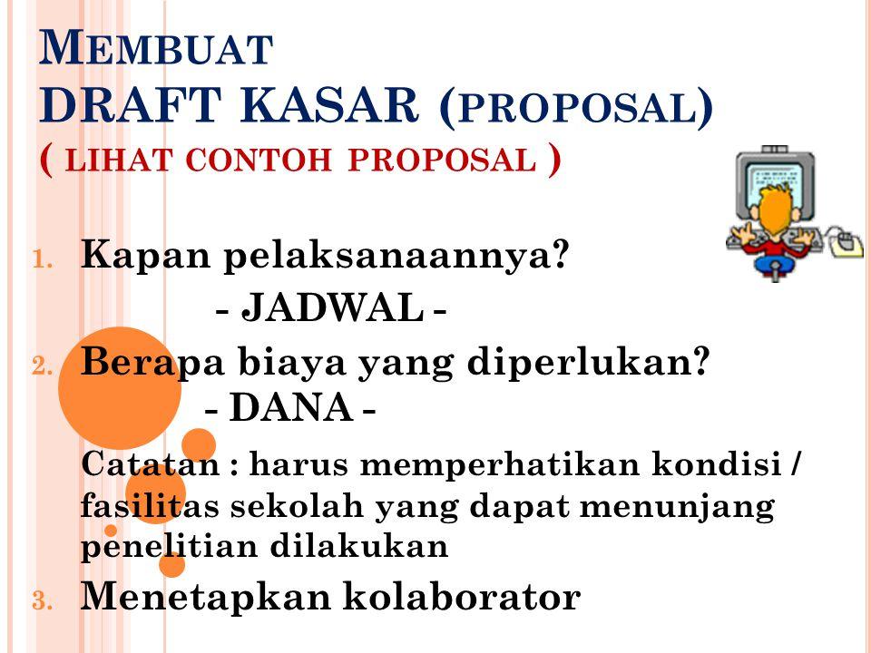 M EMBUAT DRAFT KASAR ( PROPOSAL ) ( LIHAT CONTOH PROPOSAL ) 1.