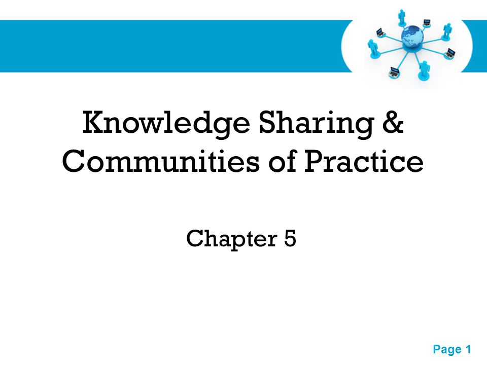 Free Powerpoint Templates Page 1 Knowledge Sharing & Communities of Practice Chapter 5