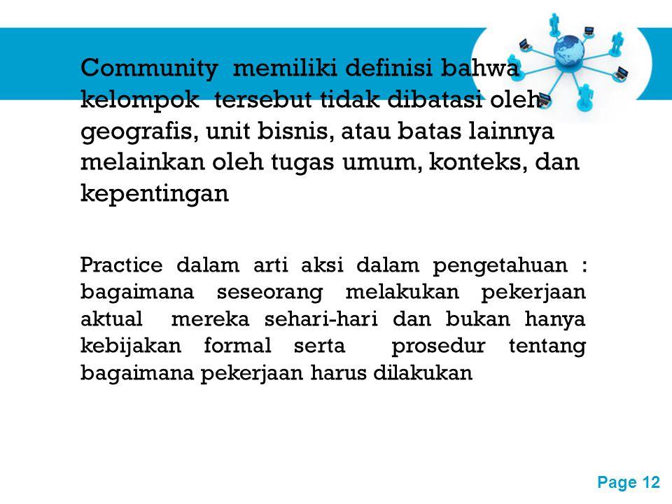 Free Powerpoint Templates Page 12 Community memiliki definisi bahwa kelompok tersebut tidak dibatasi oleh geografis, unit bisnis, atau batas lainnya m