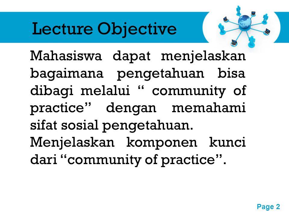 """Free Powerpoint Templates Page 2 Lecture Objective Mahasiswa dapat menjelaskan bagaimana pengetahuan bisa dibagi melalui """" community of practice"""" deng"""