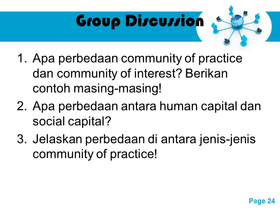 Free Powerpoint Templates Page 24 Group Discussion 1.Apa perbedaan community of practice dan community of interest.