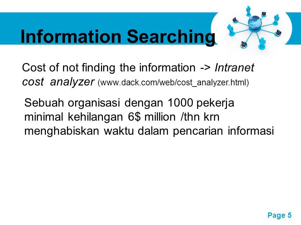Free Powerpoint Templates Page 6 Berdasarkan survey IBM Institute tahun 2000 terhadap 40 manajer, menemukan bahwa orang masih mencari org sbg sumber informasi untuk menemukan informasi, memecahkan permasalahan dan mengambil keputusan.