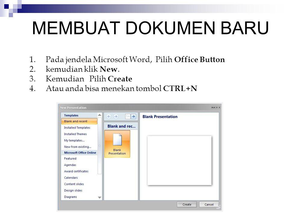 MEMBUKA DOKUMEN YANG SUDAH ADA 1.Klik menu Office Button ( ) Kemudian pilih Open, maka akan tampil kotak dialog Open.