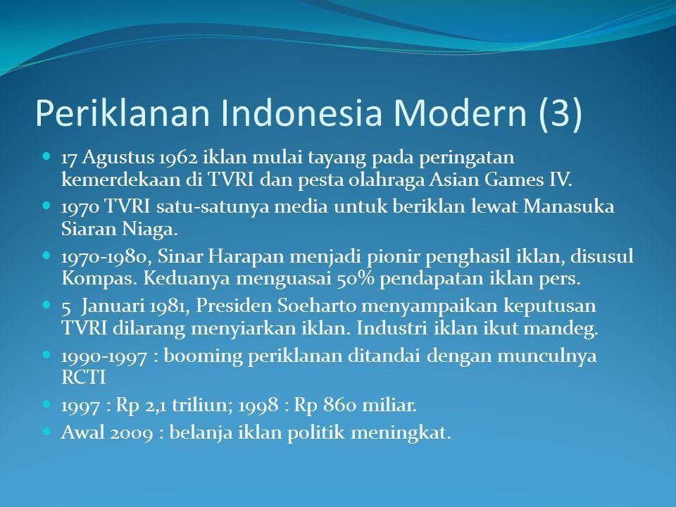 Periklanan Indonesia Modern (3) 17 Agustus 1962 iklan mulai tayang pada peringatan kemerdekaan di TVRI dan pesta olahraga Asian Games IV. 1970 TVRI sa