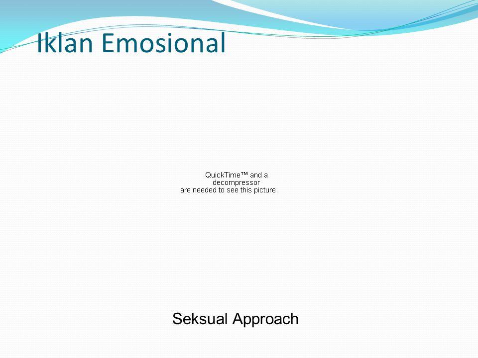 Iklan Emosional Seksual Approach