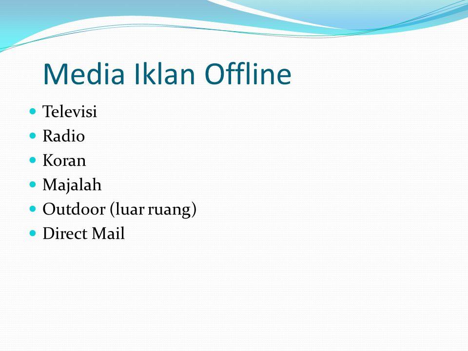 Media Iklan Offline Televisi Radio Koran Majalah Outdoor (luar ruang) Direct Mail