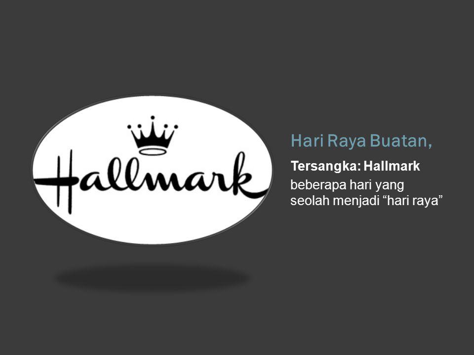 Hari Raya Buatan, Tersangka: Hallmark beberapa hari yang seolah menjadi hari raya