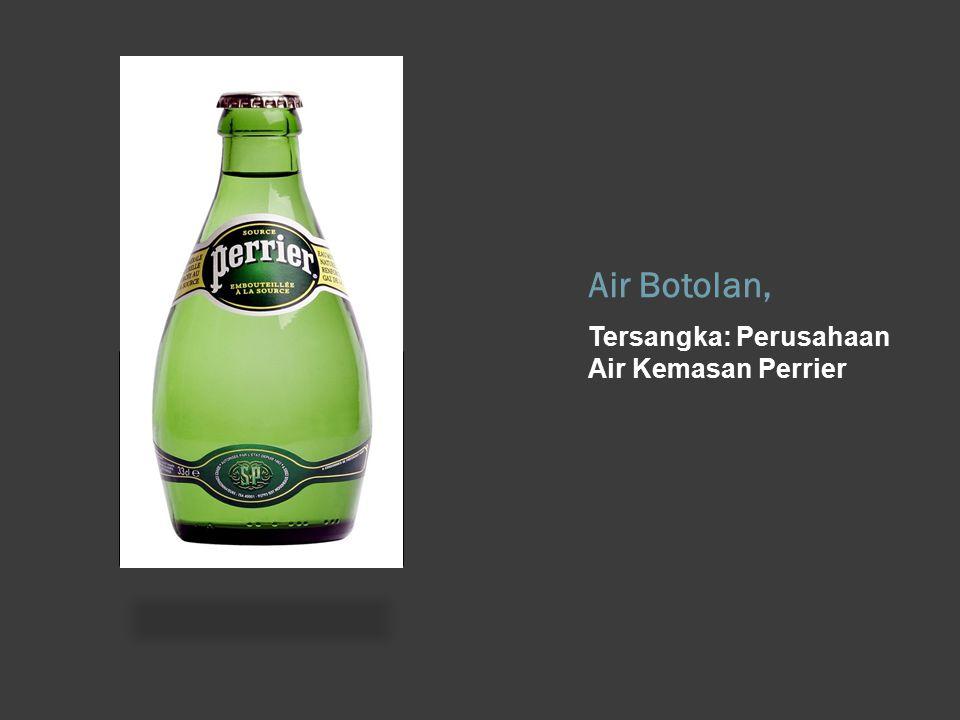 Air Botolan, Tersangka: Perusahaan Air Kemasan Perrier