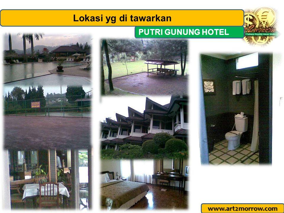 www.art2morrow.com PUTRI GUNUNG HOTEL Lokasi yg di tawarkan
