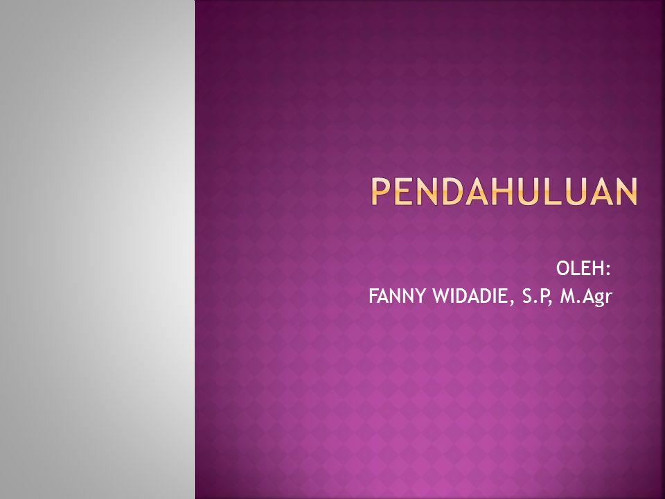 OLEH: FANNY WIDADIE, S.P, M.Agr