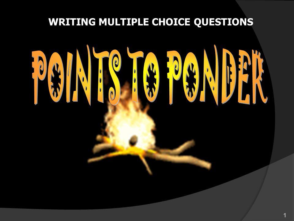 POINT TO PONDER: 3. Hanya ada satu kunci jawaban yang paling tepat. 12