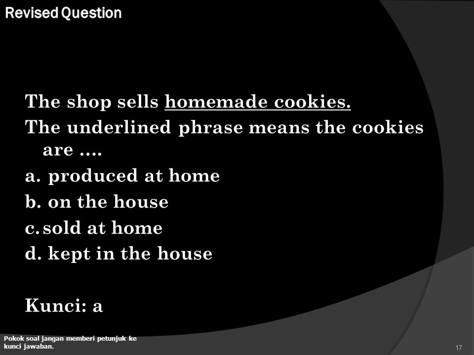 The shop sells homemade cookies.The underlined phrase means the cookies are ….