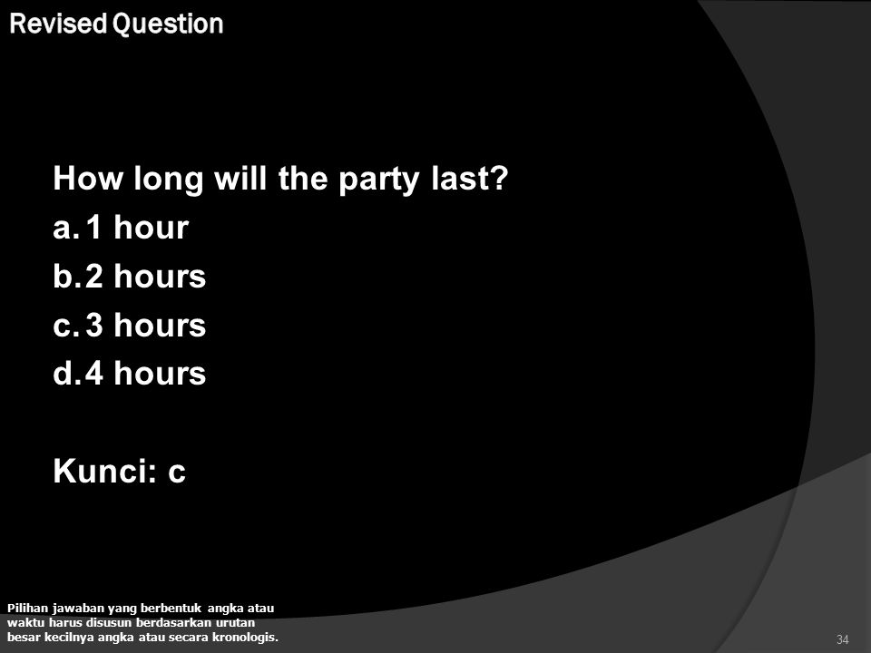 How long will the party last.