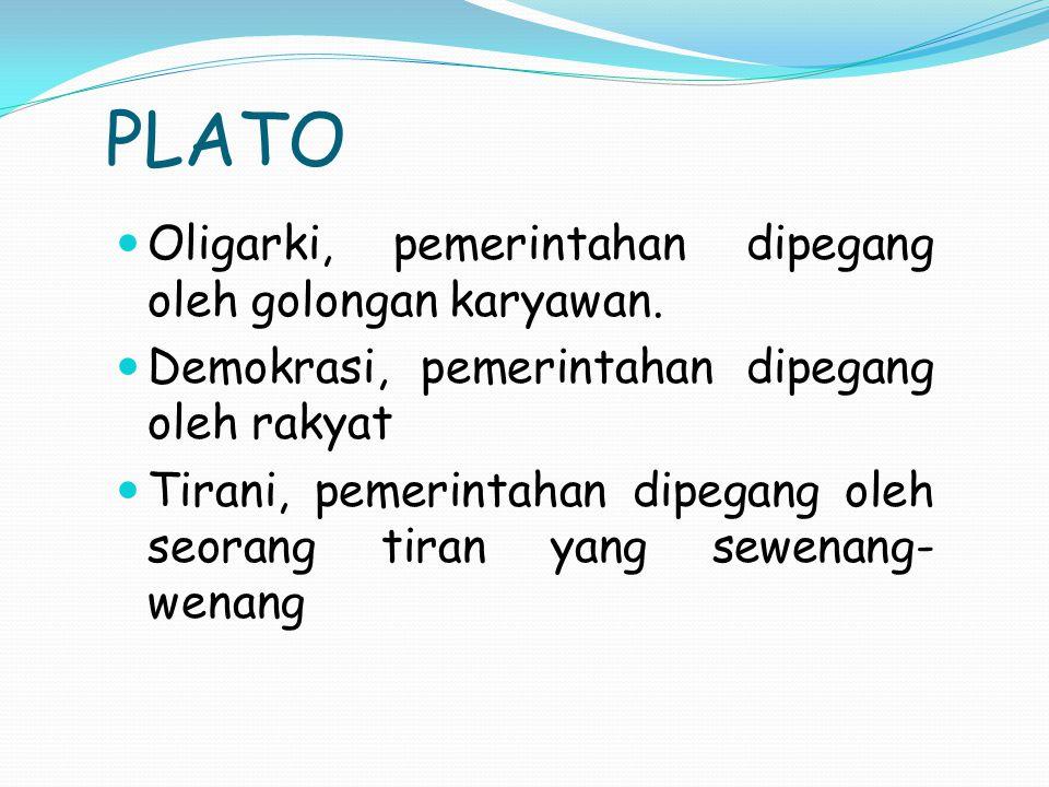 PLATO Oligarki, pemerintahan dipegang oleh golongan karyawan.