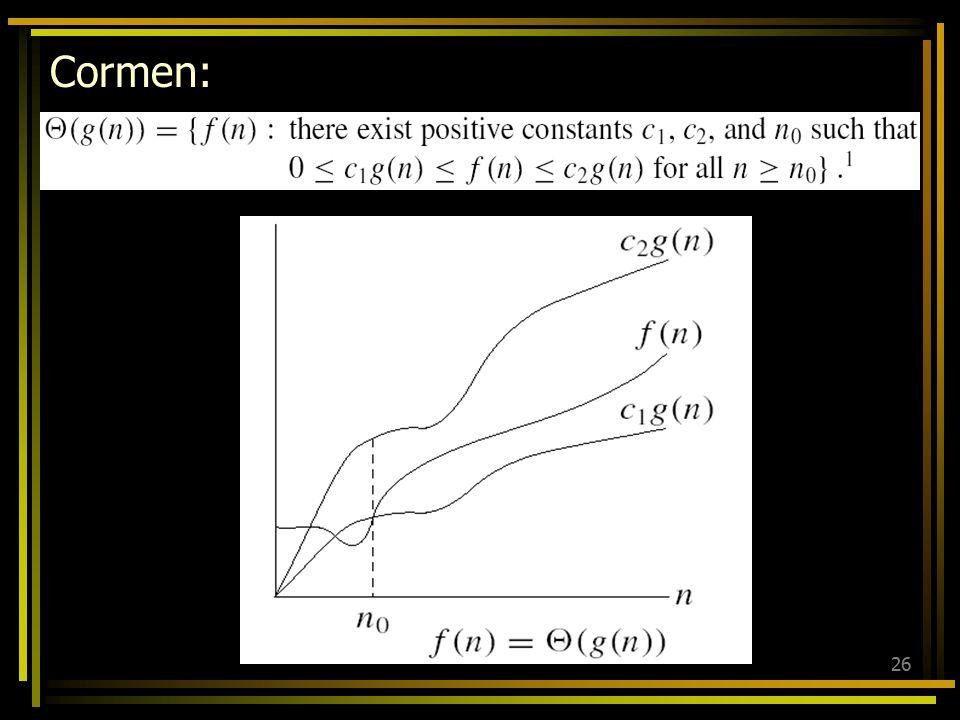 25 Definisi (big-theta): Andaikan f and g adalah fungsi-fungsi yang memetakan himpunan bilangan bulat ke himpunan bilangan nyata, maka: f (x) adalah θ