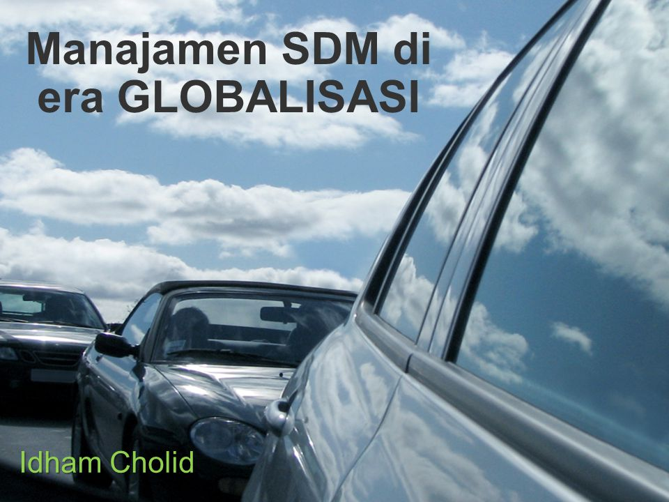 Manajamen SDM di era GLOBALISASI Idham Cholid