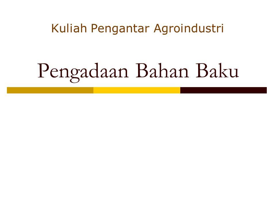 Pengadaan Bahan Baku Kuliah Pengantar Agroindustri